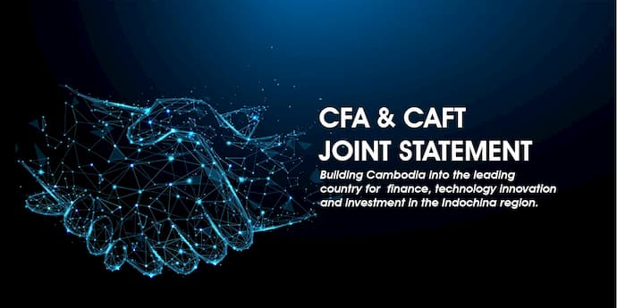 Cambodia Fintech Association (CFA) and the Cambodia Association of Finance & Technology (CAFT)